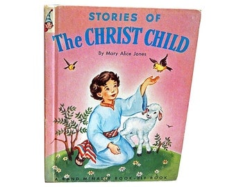 CLEAN Vintage Stories of the Christ Child Mary Alice Jones 1955 Rand McNally Elf Book Color Illustrations
