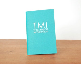 turquoise handmade journal: TMI too much information