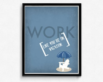 Work and Vacation Quote Wall Art, 8x10 Print, Home Decor, INSTANT DOWNLOAD