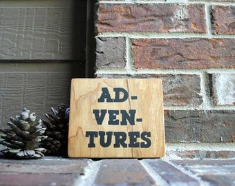 Adventures Painted Reclaimed Wood Sign