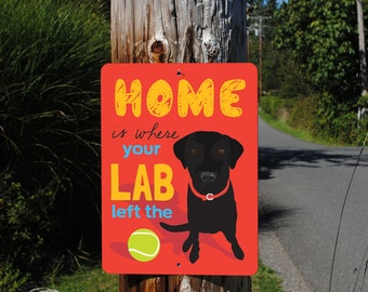"Home is Where your (black) LAB left the BALL Sign 9"" x 12"" (red) SKU: SN912570"