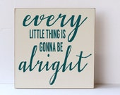 Every Little Thing Is Gonna Be Alright Wood Sign, Music Lyrics Art, Wooden Sign, Home Decor, Typography Word Art, Traditional Style