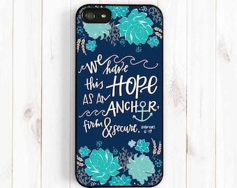 Bible Verse Quote iPhone 7 6 Case, We have this hope, Hebrew 6:19, iPhone 5s 5c 5 Case, Samsung Galaxy S4 S5 Case, Samsung Note 3 Case Qt36