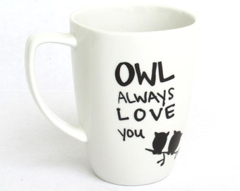 Owl Always Love You -  Coffee Mug