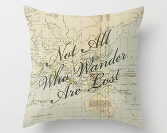 Throw Pillow Cover - Not All Who Wander Are Lost - Vintage Map of the World - 16x16, 18x18, 20x20 - Original Design Home Décor by Adidit