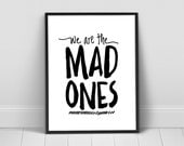 The Mad Ones  Digital 8x10 | Your Choice of Colors | Print at Home