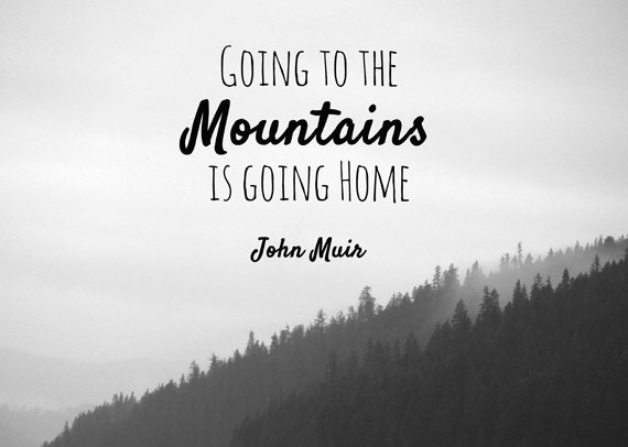 Items Similar To Going The The Mountains Is Going Home