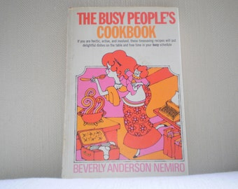 vintage Cookbook, The Busy Peoples Cookbook, hardcover, 1971, by Beverly Anderson Nemiro, 203 pgs