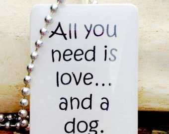 All you need is love and a dog game tile pendant