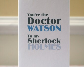 Dr Watson and Sherlock Holmes- Valentine, Friendship card or I love you card