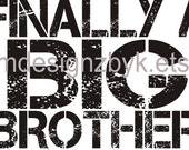 Finally A Big Brother shirt decal transfer distressed style design