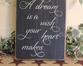 """Primitive """"A dream is a wish your heart makes""""  wooden sign - your color choice"""