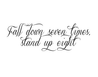 Temporary Tattoo - Fall down seven times, stand up eight - Quote Tattoo - Quote Temporary Tattoo