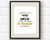 Thanksgiving decor - Inspirational Print - Fall Decor - Thankful art