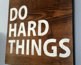 Do Hard Things - Hand Painted Sign on Reclaimed Wood