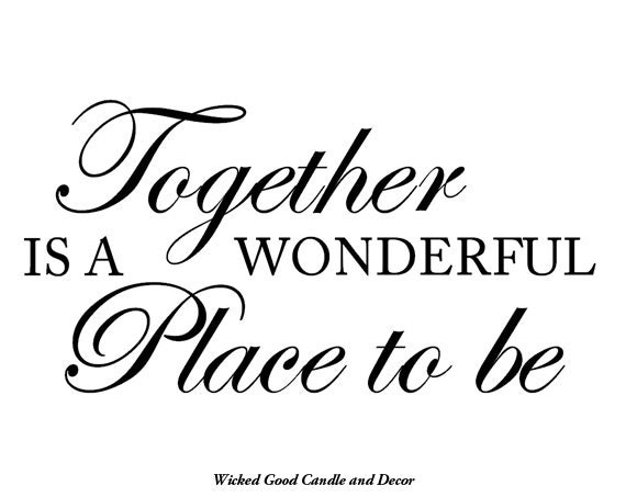Items Similar To Vinyl Decal For Wall Wood Or Canvas Together Is A Wonderful Place To Be On Etsy