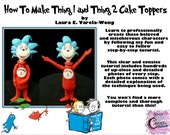 How To Make Thing 1 & Thing 2 Cake Toppers PDF Tutorial