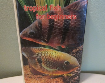 1980 Edition Book Tropical Fish For Beginners by Dr. Herbert Axelrod