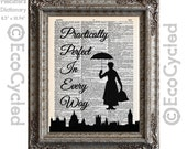 Mary Poppins Practically Perfect In Every Way on Vintage Upcycled Dictionary Art Print Book Art Print Music Recycled Repurposed