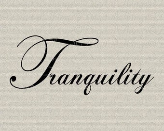 Inspirational Tranquility Typography Word Art Wall Decor Art Printable Digital Download for Iron on Transfer Fabric Pillows Tea Towels DT173