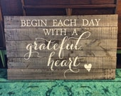 Begin each day with a grateful heart reclaimed wood sign