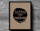 coffee makes me awesome kitchen typographic art print quote poster inspirational kraft paper typography 8x10 home decor motivational