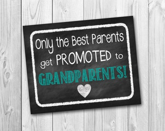 Pregnancy announcement, Only the best parents get promoted to grandparents, chalkboard sign, photo prop