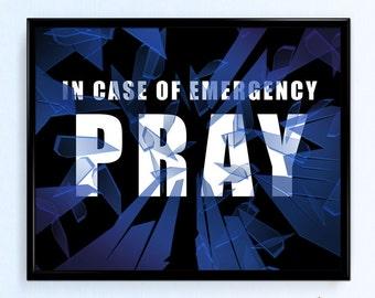 "In Case of Emergency...Pray 10""x8"" Print"