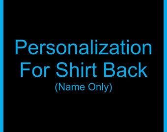Personalization For Shirt Back - Name