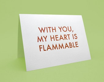 Cute Valentine's Day Card w/ Envelope - 5x7 debossed - With you, my heart is flammable