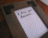 I Love You Because... Decorative Dry Erase Board Magnet