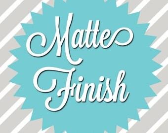 ADD ON: Matte Finish
