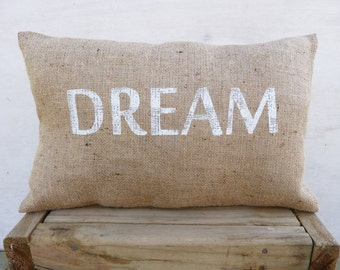 DREAM Throw Pillow Cover, Burlap throw pillows with words, Feedsack Style, Motivational quote gifts