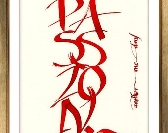Calligraphy Word Passion - Calligraphy Deco - Special Gift - Reproduction Calligraphy
