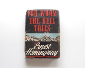 For Whom the Bell Tolls by Ernest Hemingway, First Edition Hardcover