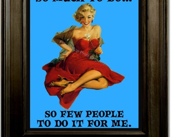 Naughty Pin Up Art Print 8 x 10 - Pinup Girl with Attitude - Pin Up Kitsch 50s Humor - Rockabilly - So Much to Do So Few to Do It For Me