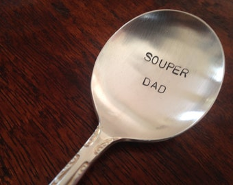 Souper Dad  vintage silverware hand stamped soup spoon