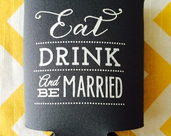 Eat Drink and Be Married can coolers, Wedding Beer holders, State outline eat drink and be married wedding favor (200 qty)