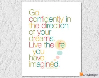 Instant Download Inspirational Print - Go Confidently in the Direction of Your Dreams Live the Life You Have Imagined - Henry David Thoreau