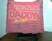 Tell Me I'm Your Daddy upcycled/recycled tshirt cross body bag