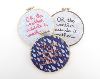 ON SALE - Forgetting Sarah Marshall Embroidery Hoop : Oh, the Weather Outside is Weather / Hand Embroidered Movie Quote Hoop Art