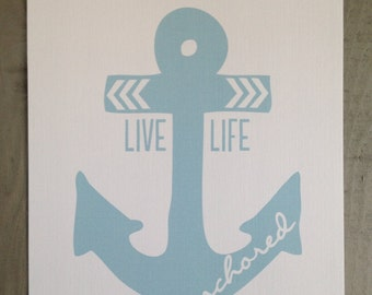 S A L E Live Life Anchored 8x10 Print - Light Blue