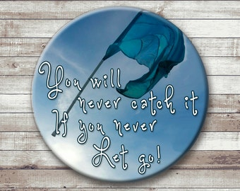 Color Guard  Button - Magnet - Key Chain - Pocket Mirror - You will never catch it If you never let go!