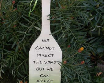 We Cannot Direct The Wind But We Can Adjust The Sails Hand Painted Wood Boat Paddle
