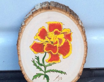 Marigold Woodburned Original Painting on Tree Cross Cut - Last day at this SALE price