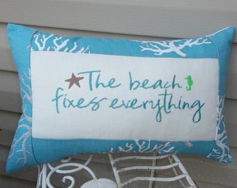 """11"""" X 17""""  The beach fixes everything embroidered pillow, beach decor, decorative pillow, pillow with saying"""