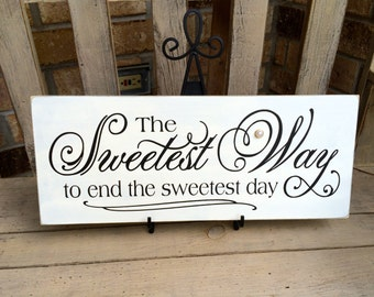 Primitive Rustic Wedding Sign The Sweetest Way To End The Sweetest Day