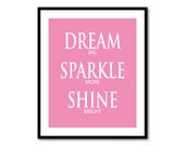 Dream big Sparkle more Shine bright - Typgoraphy Wall Art - inspirational print - word art - nursery art, bedroom art