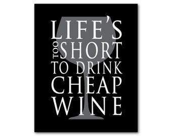 Typgography Art Print - Life's too short to drink cheap wine - Wine Print - Kitchen Art - Kitchen decor - happy hour - wall art