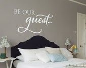 Be our guest - Guest Room- Inviting Vinyl Wall Decal Art